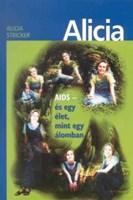 Alicia - AIDS és egy élet, mint egy álomban