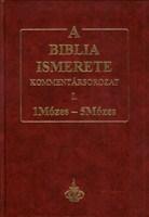 A Biblia ismerete I. (1Mózes-5Mózes)