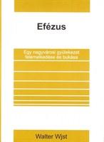 Efézus - Egy nagyvárosi gyülekezet felemelkedése és bukása