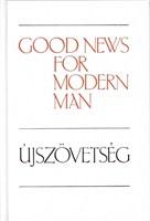 Újszövetség - Good News for Modern Man (angol-magyar)