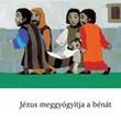 Jézus meggyógyítja a bénát (Füzet)